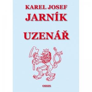 JARNÍK KAREL JOSEF: UZENÁR